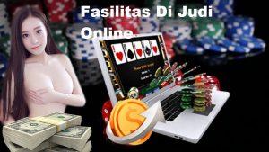 Fasilitas Di Judi Online