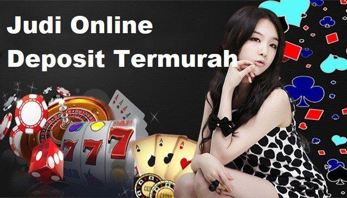 Judi Online Deposit Termurah