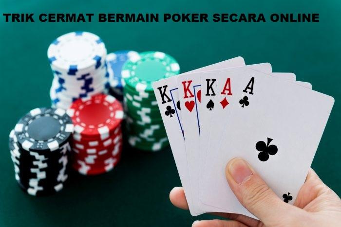 Cara Cermat Menang Dalam Judi Online Poker Uang Asli